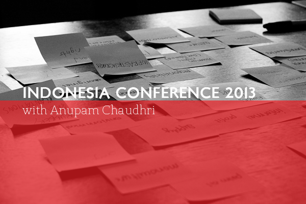 Indonesia Conference 2013 with Anupam Chaudhri